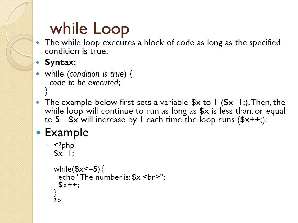 while Loop The while loop executes a block of code as long as the specified condition is true.