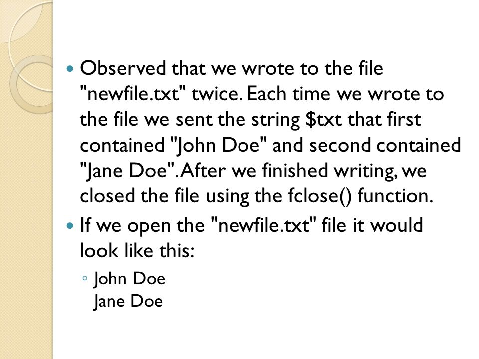 Observed that we wrote to the file newfile.txt twice.