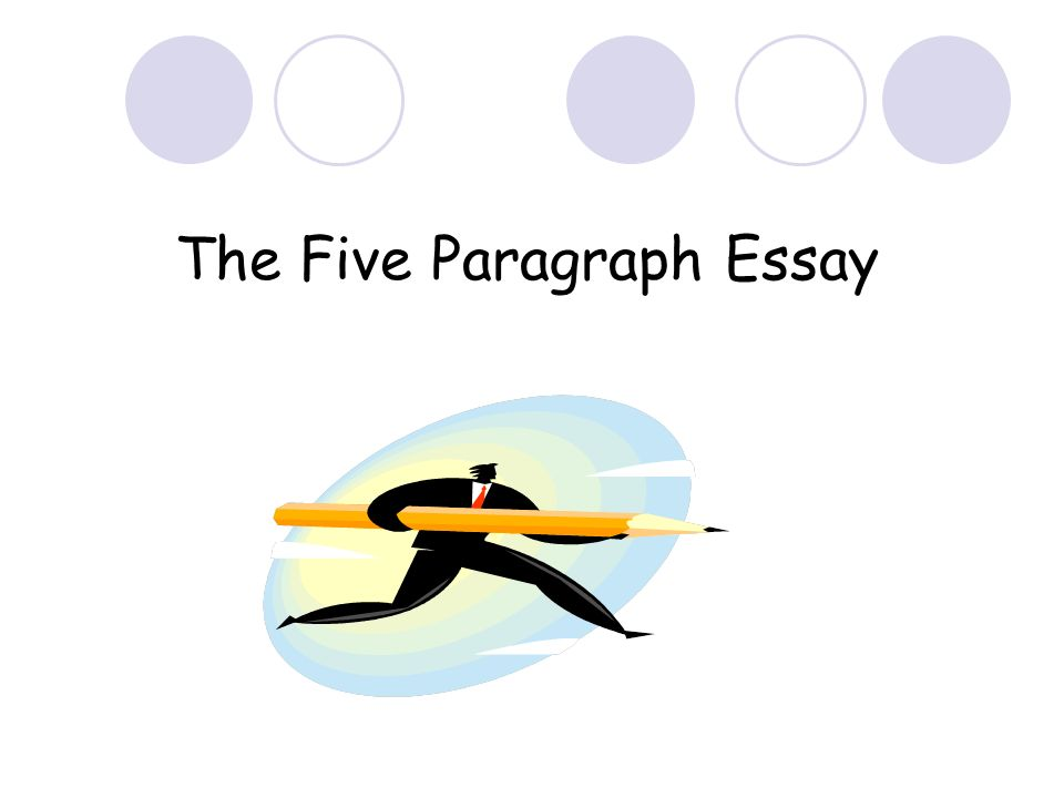 the five paragraph essay paragraph essay basic structure  1 the five paragraph essay