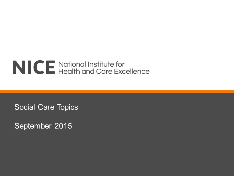 social care topics introduction social care update from  1 social care topics 2015