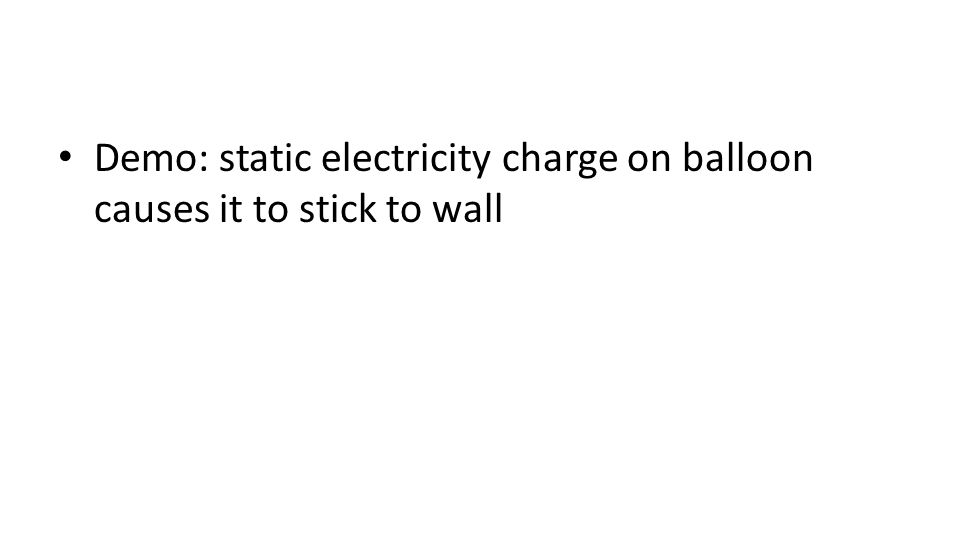 Demo: static electricity charge on balloon causes it to stick to wall