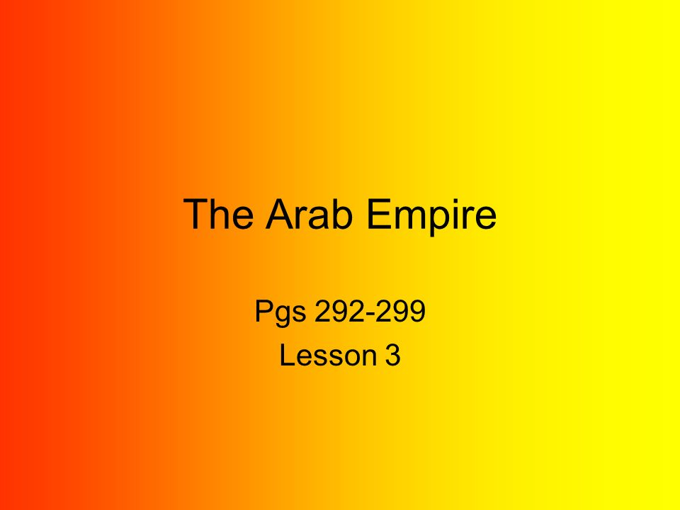 The Arab Empire Pgs Lesson 3