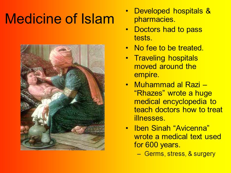 Medicine of Islam Developed hospitals & pharmacies.