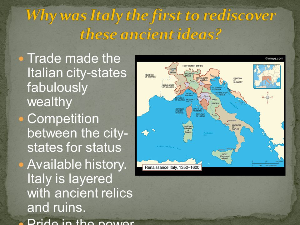 Trade made the Italian city-states fabulously wealthy Competition between the city- states for status Available history.