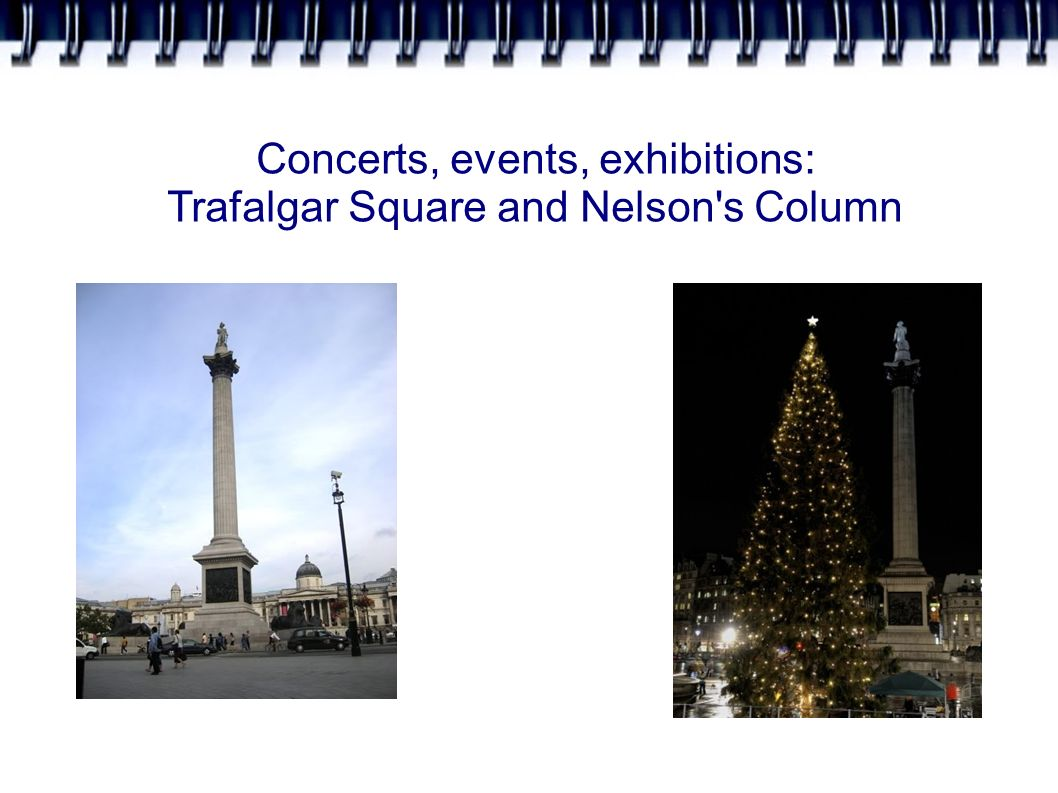 Concerts, events, exhibitions: Trafalgar Square and Nelson s Column