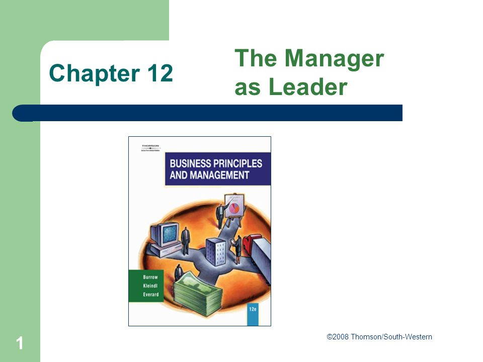 1 Chapter 12 The Manager as Leader ©2008 Thomson/South-Western