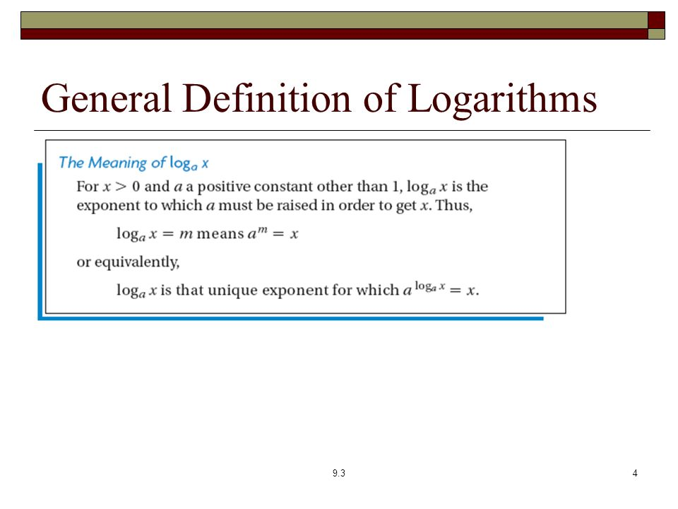 General Definition of Logarithms 9.34