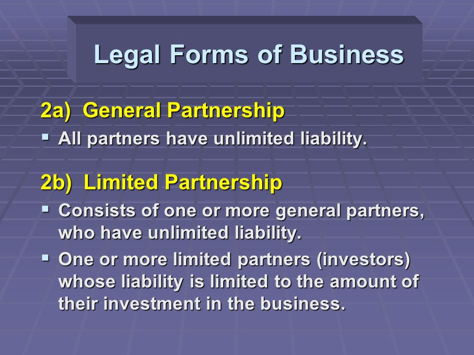 2a) General Partnership  All partners have unlimited liability.