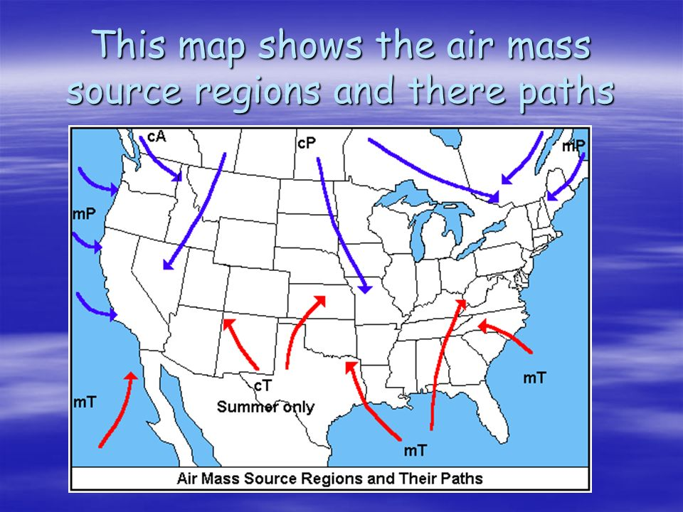 Why Do We Have Weather An Introduction What Is Weather Weather - Air masses map of us hot dry cool moist