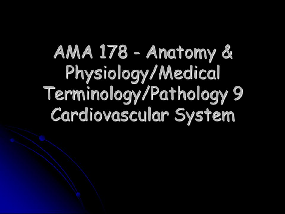 AMA Anatomy & Physiology/Medical Terminology/Pathology 9 ...