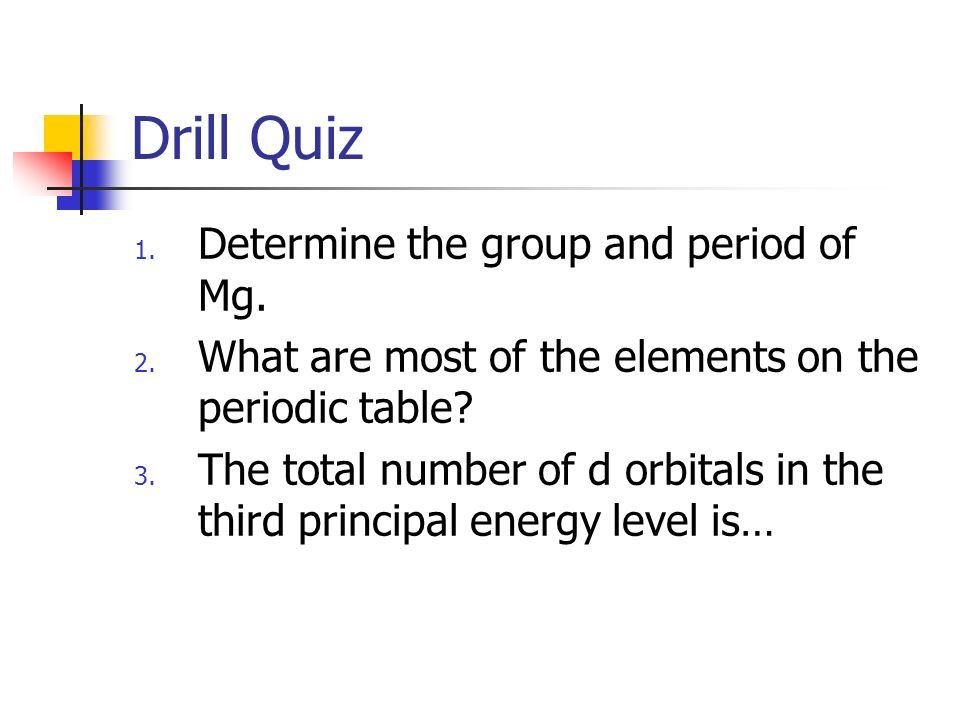 Drill quiz 1 determine the group and period of mg 2 what are most 1 drill urtaz Images