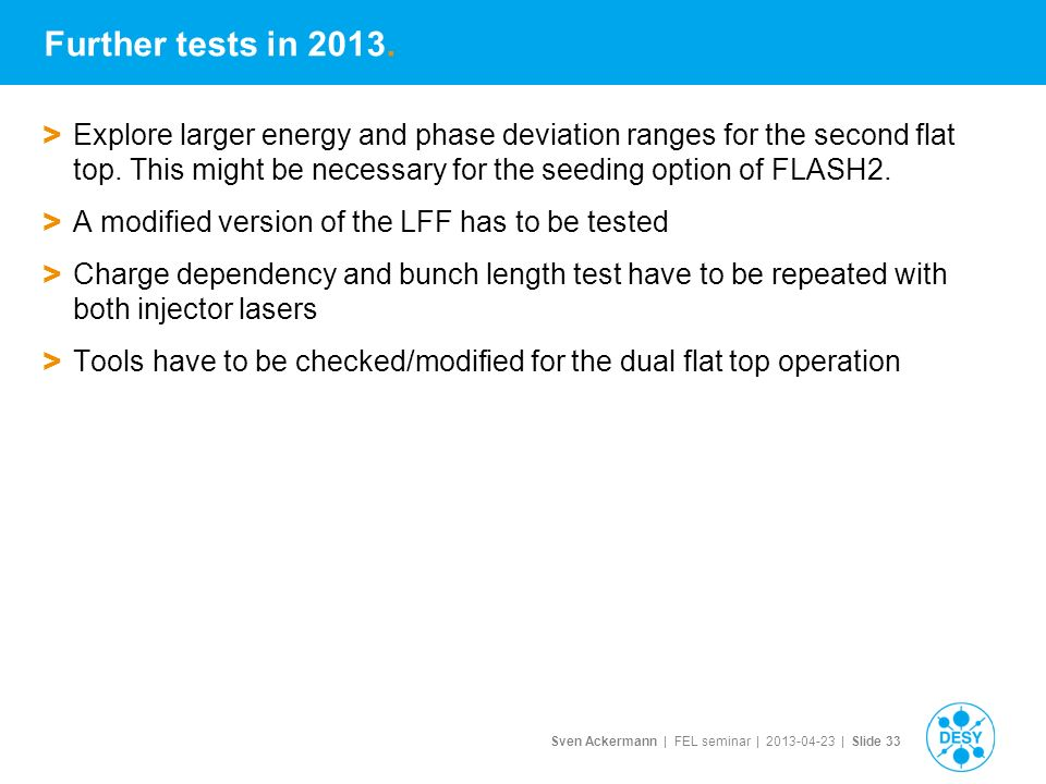 Sven Ackermann | FEL seminar | | Slide 33 Further tests in 2013.