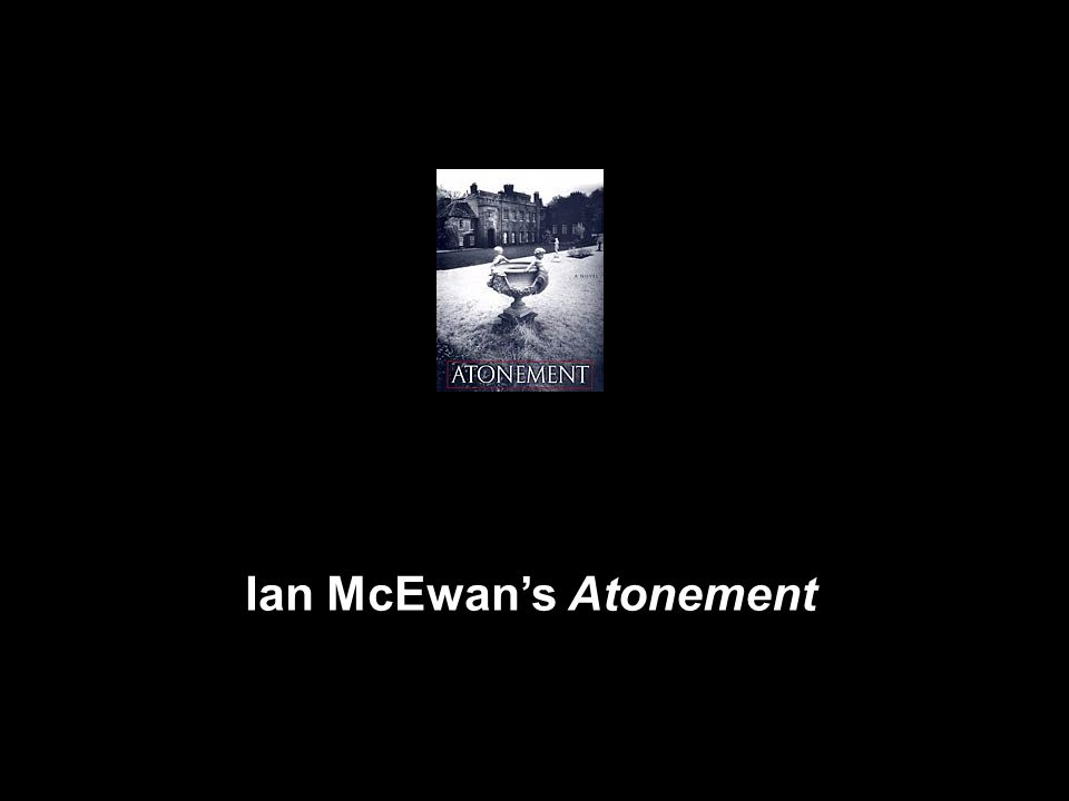 Can someone please help me write an essay about the book Atonement?