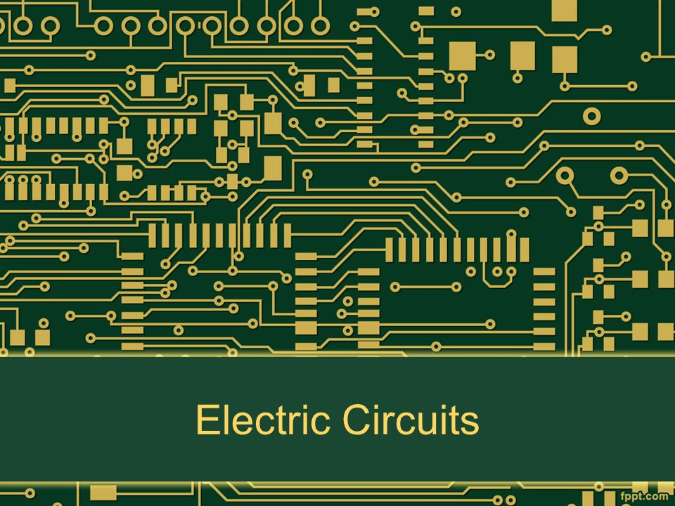 Electric Circuits. Electric Circuit Is a closed path for the flow of ...
