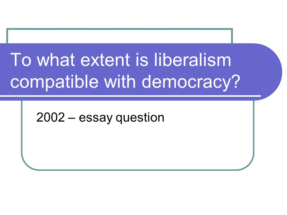 to what extent has modern liberalism Exploring the roots of liberalism so 24, 25 chapter 4 to what extent have various ideas and events shaped liberalism over time modern liberalism.