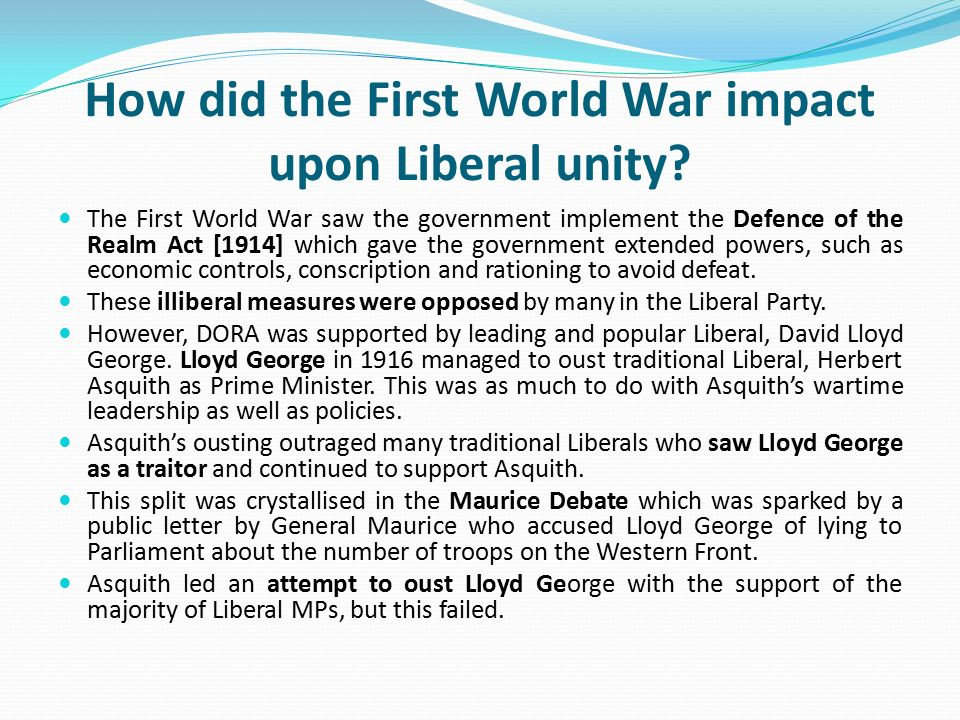 How did the First World War impact upon Liberal unity.