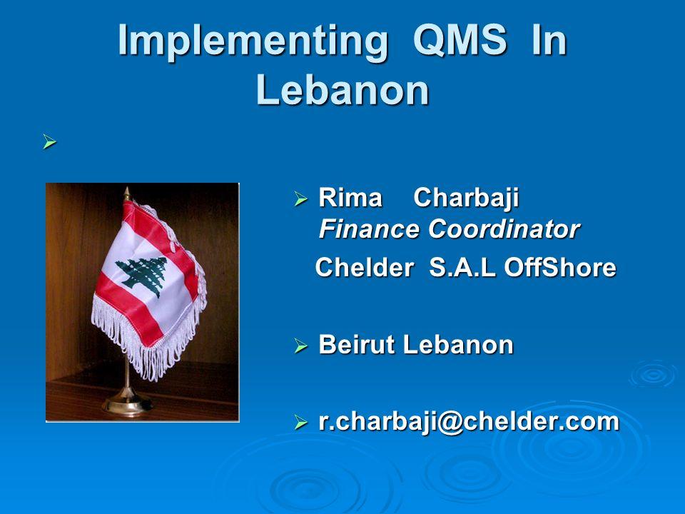 1 implementing qms in lebanon rima charbaji finance coordinator chelder sal offshore chelder sal offshore beirut lebanon rcharbajichelder