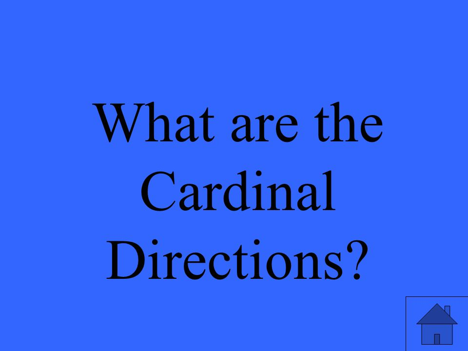 What are the Cardinal Directions