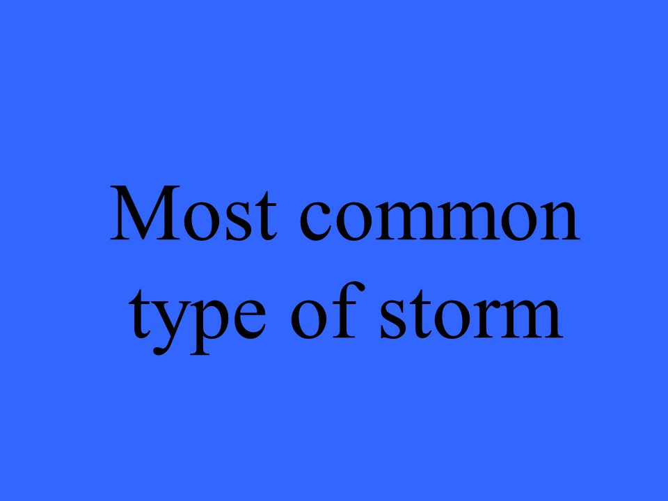 Most common type of storm