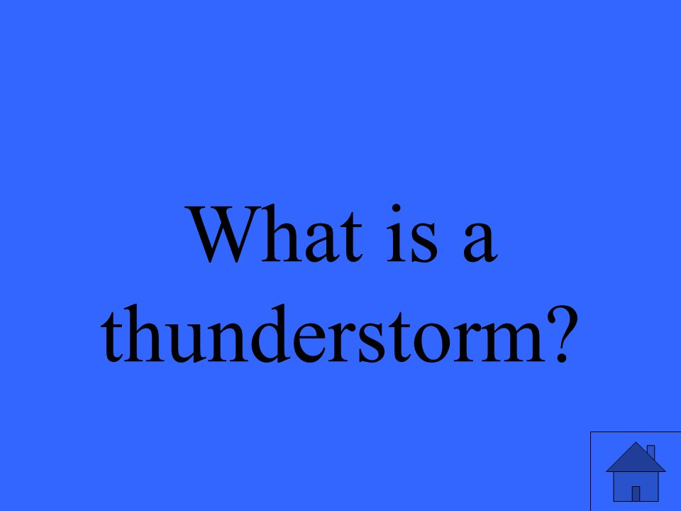 What is a thunderstorm