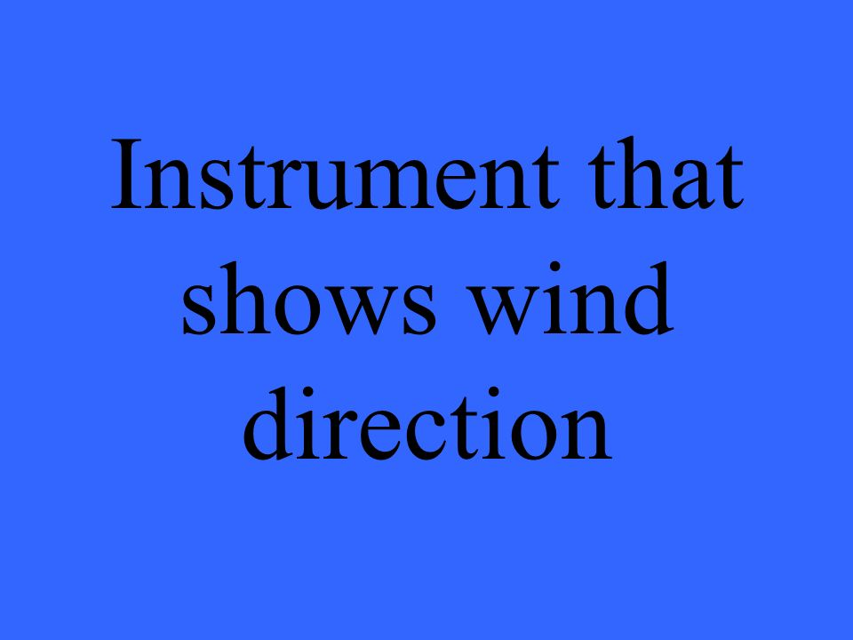 Instrument that shows wind direction
