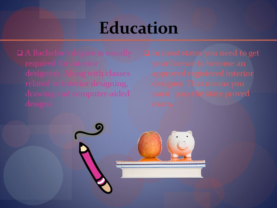 Education A Bachelors Degree Is Usually Required For Interior Designers
