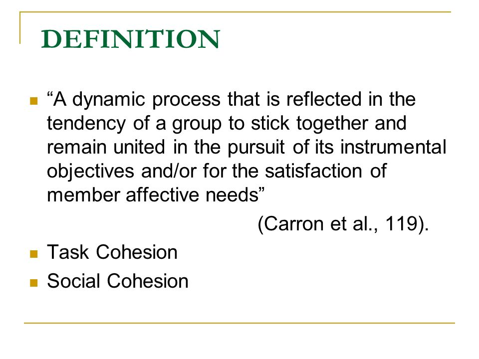 Goals and Cohesion Productivity must be established by setting challenging and specific goals.