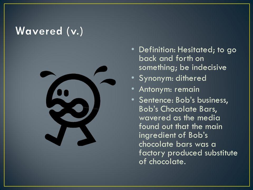 Superior 10 Definition: Hesitated ...