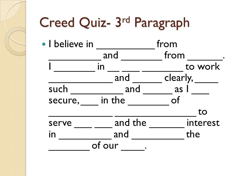 Creed Quiz- 3 rd Paragraph I believe in __________ from _________ and _______ from ______.