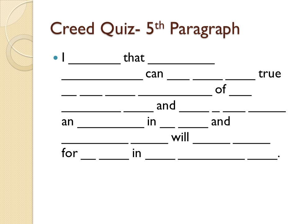 Creed Quiz- 5 th Paragraph I _______ that _________ ___________ can ___ ____ ____ true __ ___ ____ __________ of ___ ________ ____ and ____ _ ___ _____ an _________ in __ ____ and _________ _____ will _____ _____ for __ ____ in ____ _________ ____.