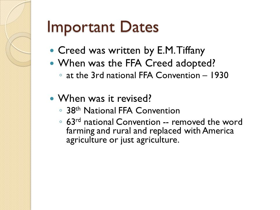 Important Dates Creed was written by E.M. Tiffany When was the FFA Creed adopted.