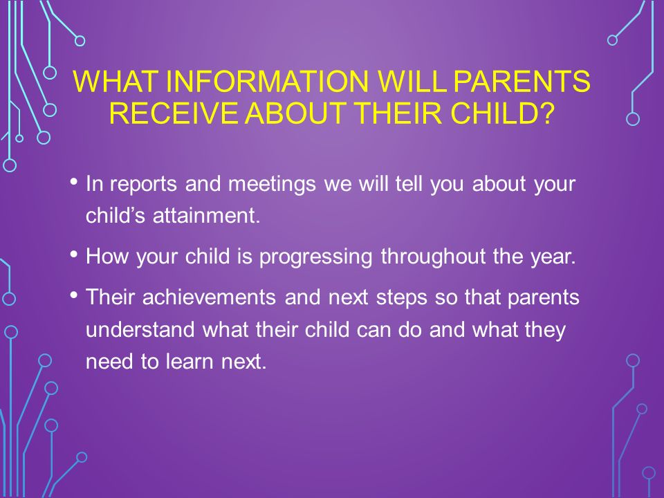 WHAT INFORMATION WILL PARENTS RECEIVE ABOUT THEIR CHILD.
