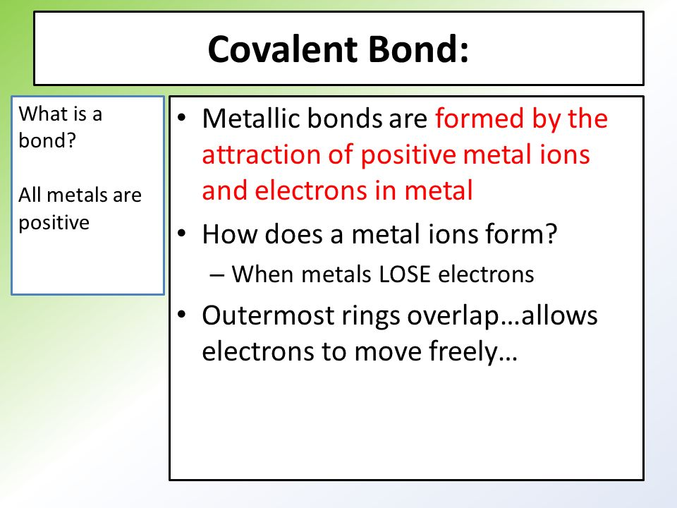 Chapter Key concepts: Explain how metallic bonds form. Describe ...