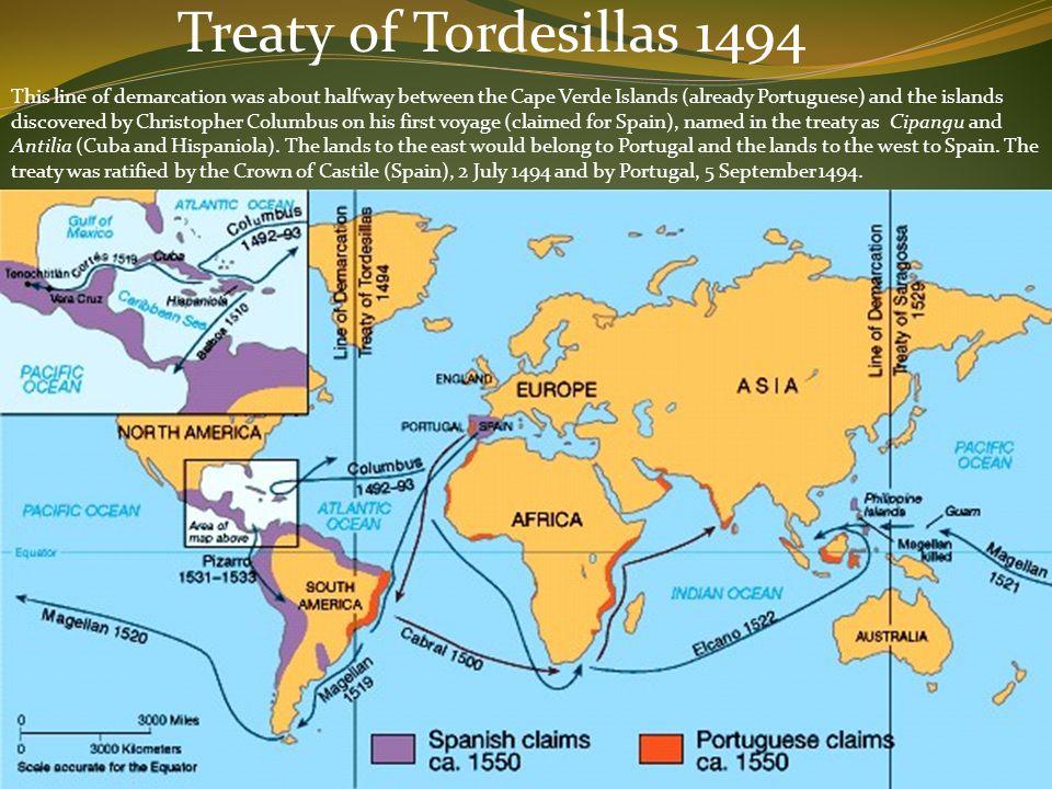 Treaty Of Tordesillas 1494 This Line Demarcation Was About Halfway Between The Cape Verde Islands