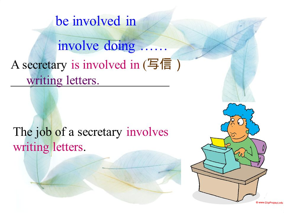 A secretary is involved in _________________________ writing letters.