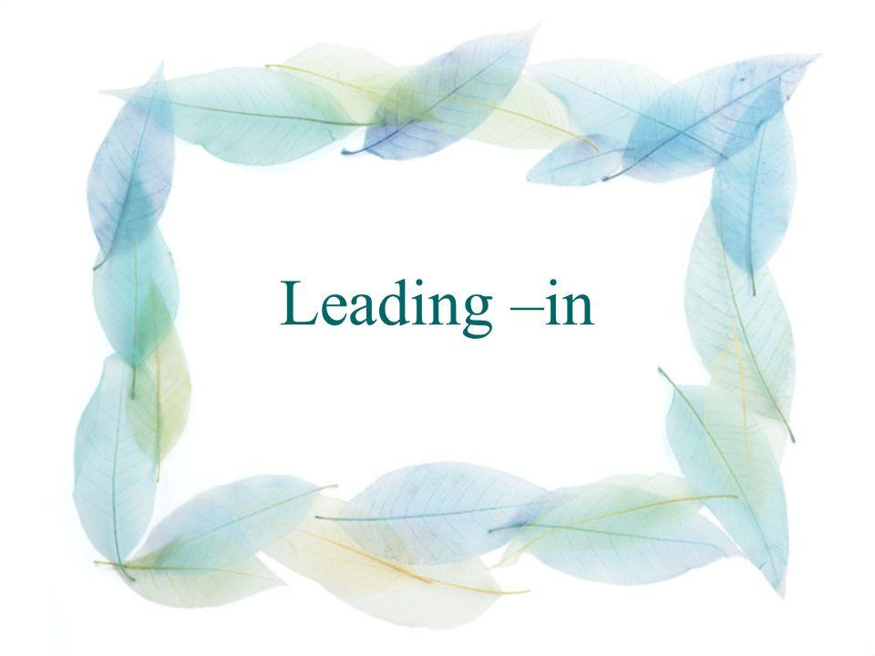 Leading –in