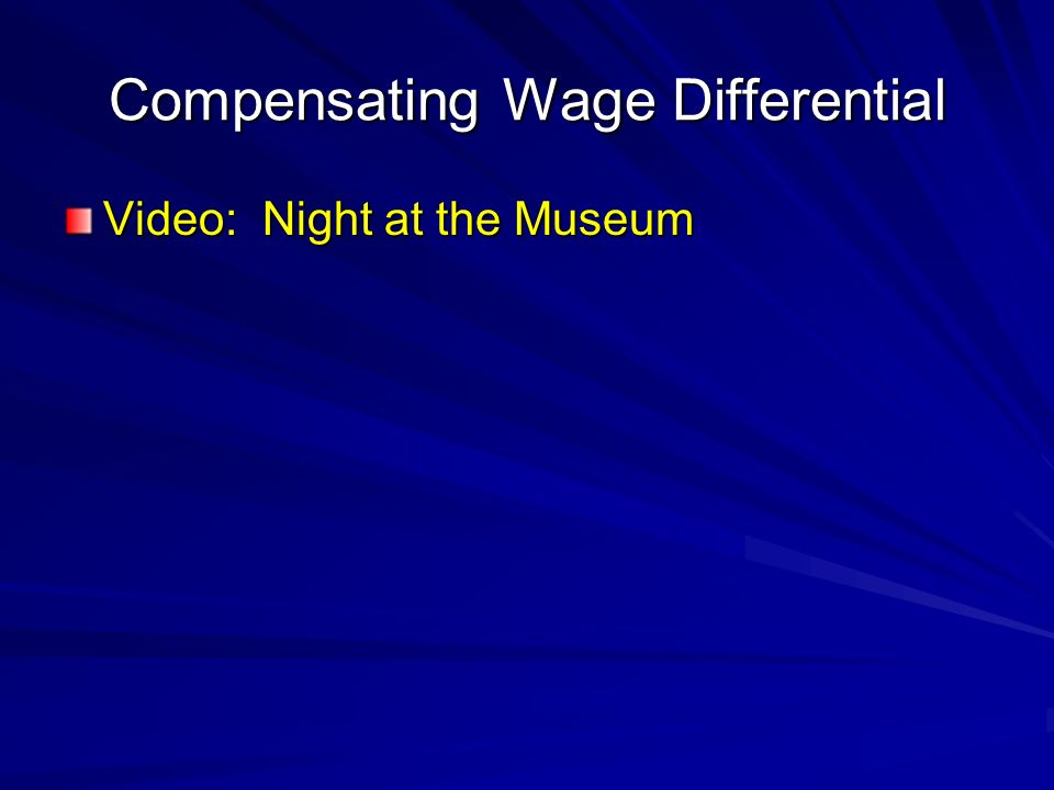 Compensating Wage Differential Video: Night at the Museum