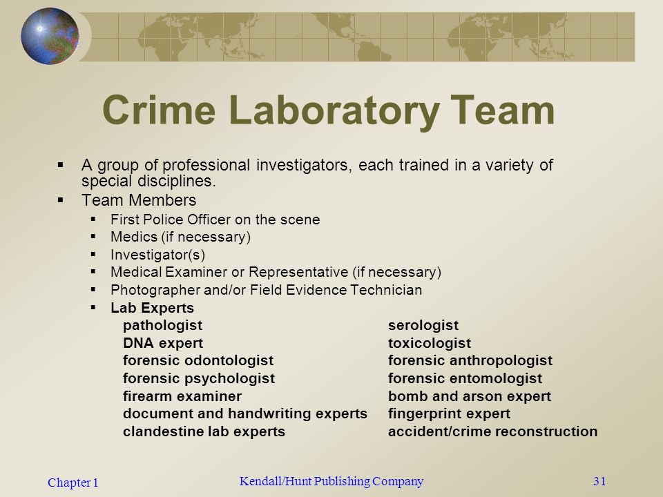 Chapter 1 Kendall/Hunt Publishing Company30 Major Crime Laboratories  FBI (Federal Bureau of Investigation) through the DOJ (Dept.