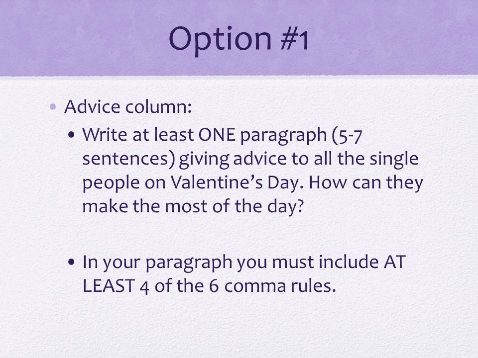 Option #1 Advice Column: Write At Least ONE Paragraph (5 7 Sentences
