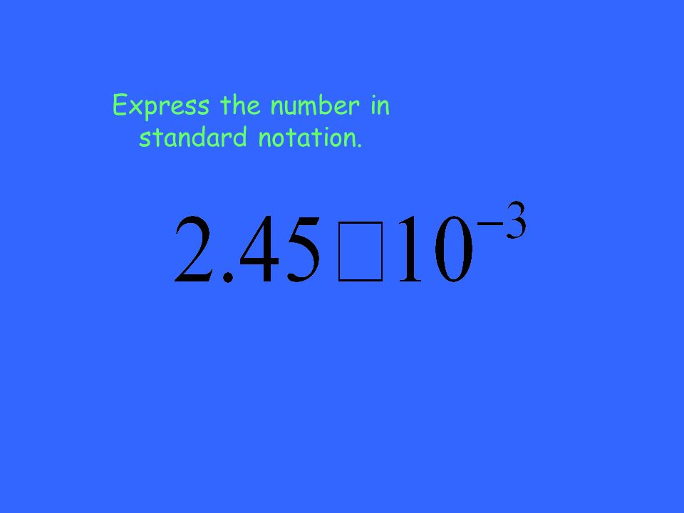 Express the number in standard notation.