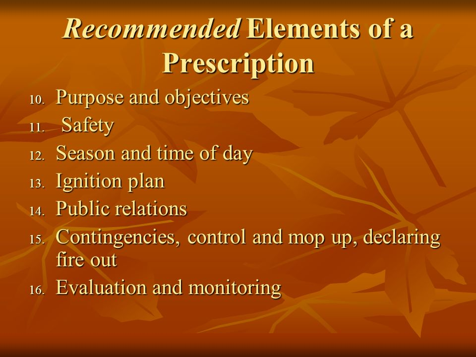 Recommended Elements of a Prescription 10. Purpose and objectives 11.