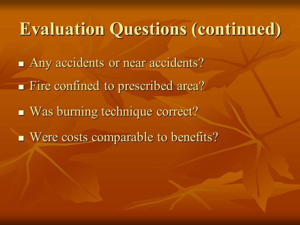 Evaluation Questions (continued) Any accidents or near accidents.