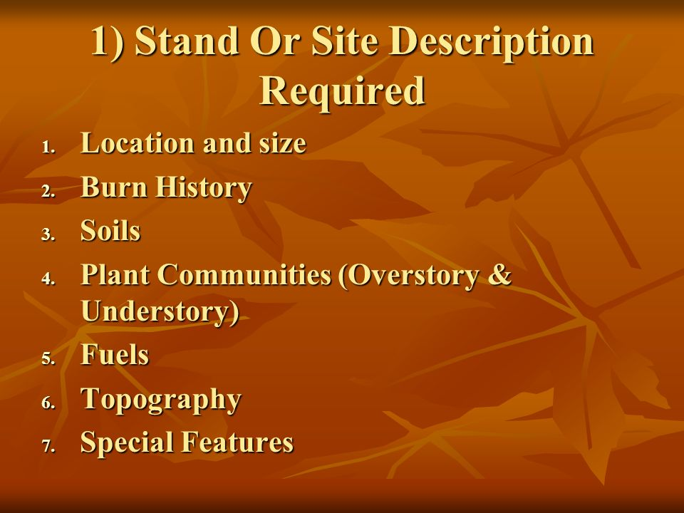 1) Stand Or Site Description Required 1. Location and size 2.