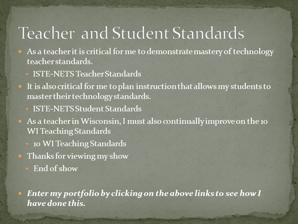 As a teacher it is critical for me to demonstrate mastery of technology teacher standards.