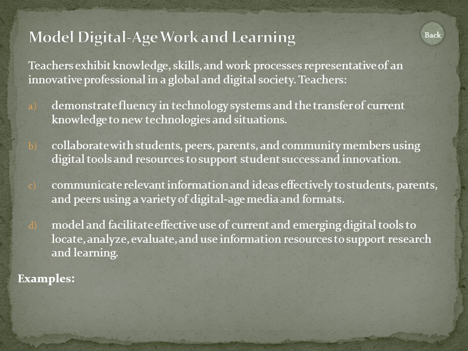 Teachers exhibit knowledge, skills, and work processes representative of an innovative professional in a global and digital society.