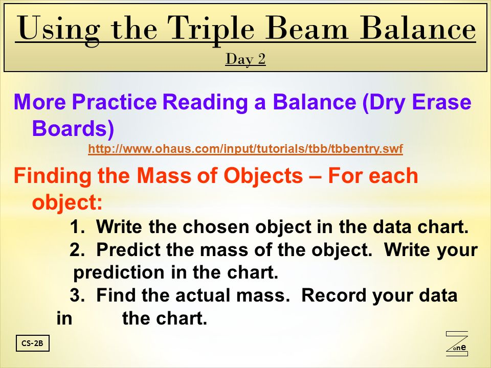 Oneone CS2B Objective To use a triple beam balance in order to – Reading a Triple Beam Balance Practice Worksheet