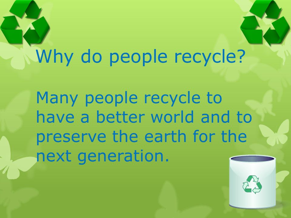 essay on why people should recycle Why People Should Recycle Essay