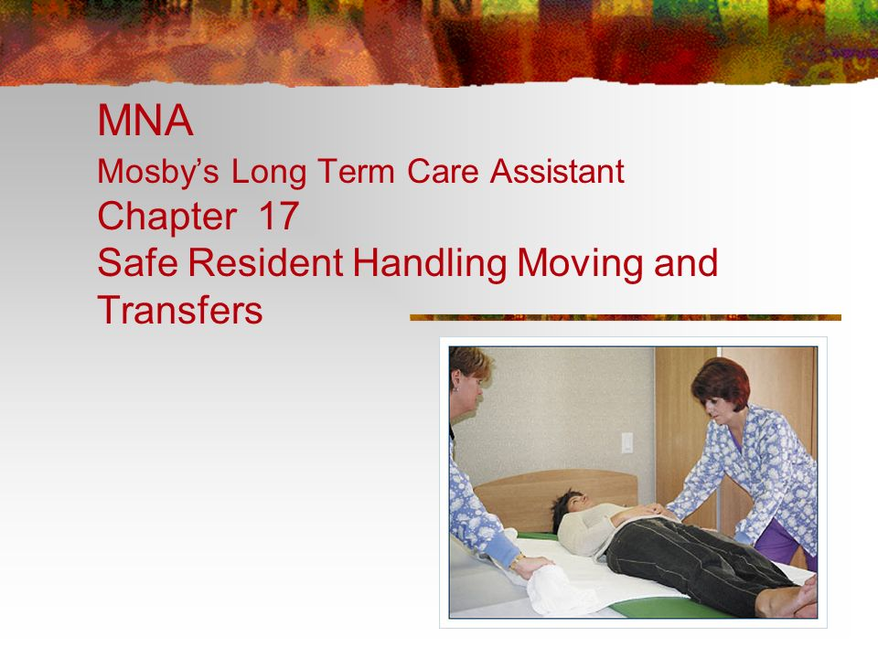 Mna mosbys long term care assistant chapter 17 safe resident 1 mna mosbys long term care assistant chapter 17 safe resident handling moving and transfers fandeluxe Image collections