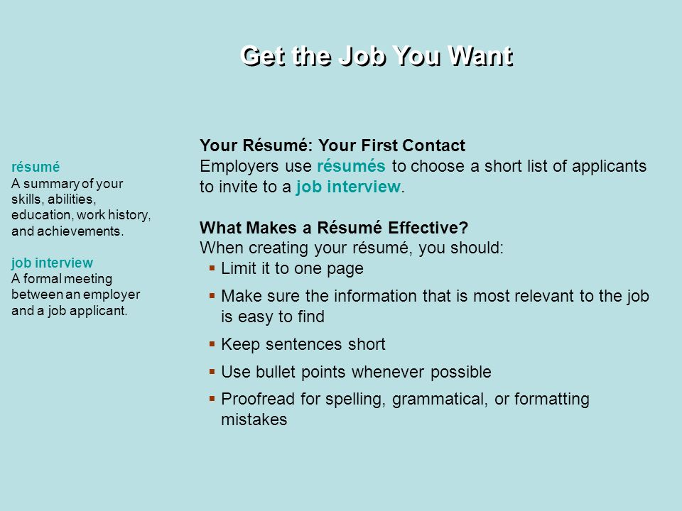 Get The Job You Want Your Résumé: Your First Contact Employers Use Résumés  To Choose
