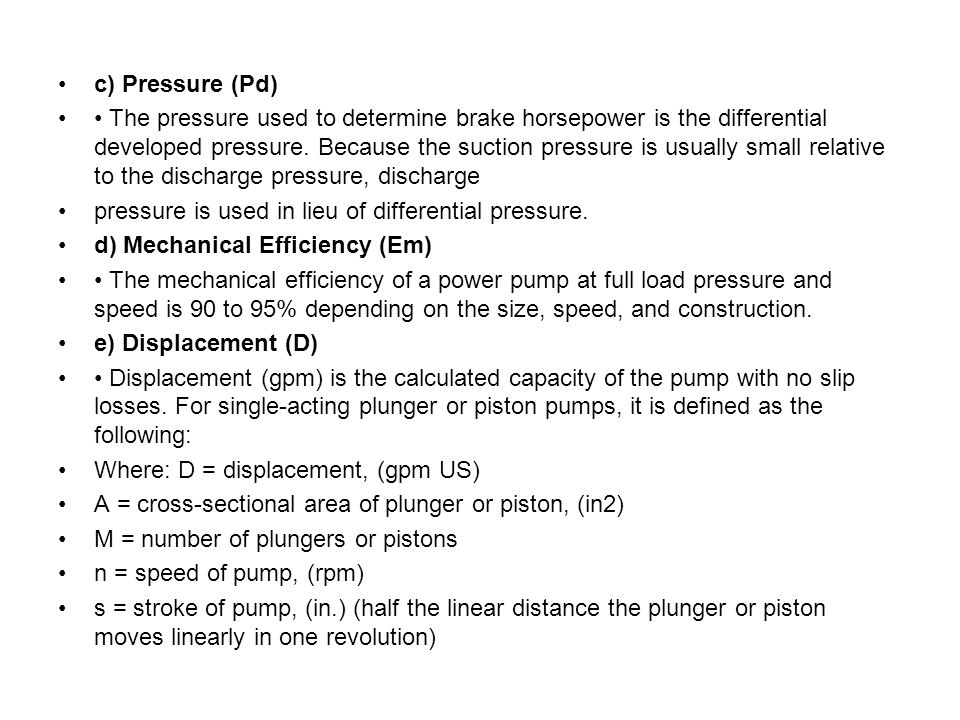 c) Pressure (Pd) The pressure used to determine brake horsepower is the differential developed pressure.